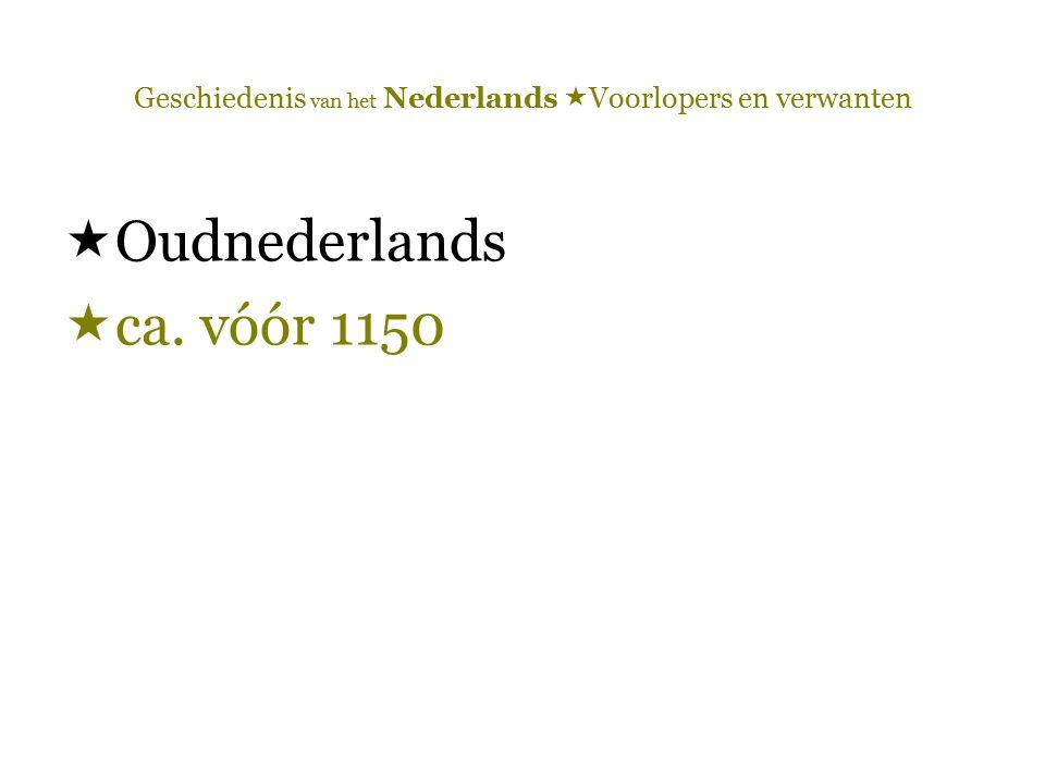 Geschiedenis van het Nederlands  Voorlopers en verwanten  la'atHaïda  onTurks  ašraArabisch