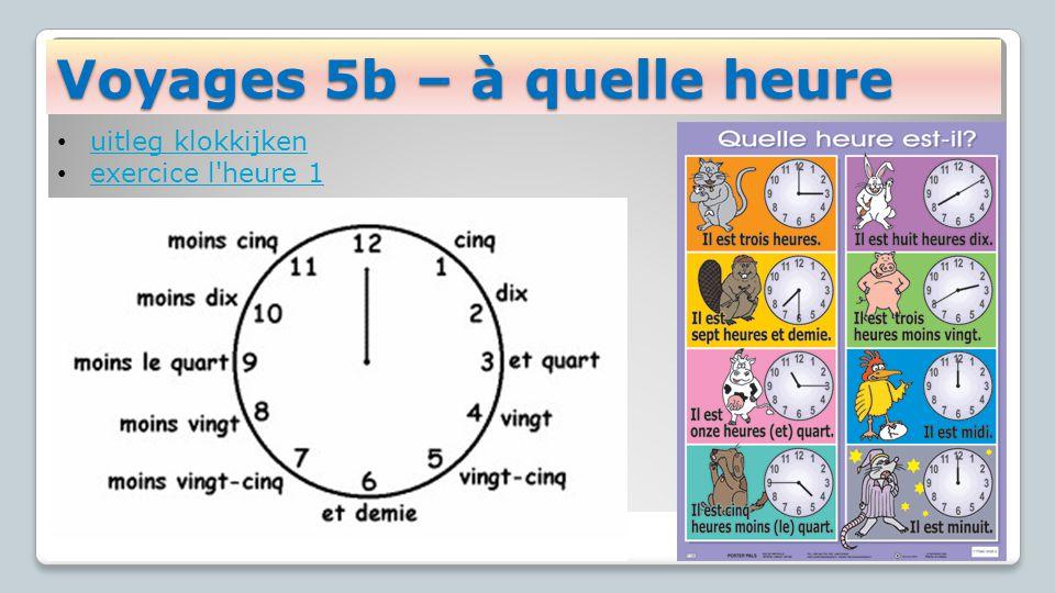 Voyages 5b – à quelle heure uitleg klokkijken exercice l'heure 1