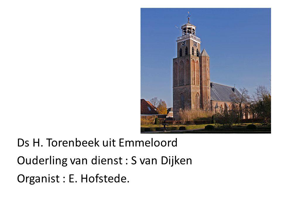 Ds H. Torenbeek uit Emmeloord Ouderling van dienst : S van Dijken Organist : E. Hofstede.