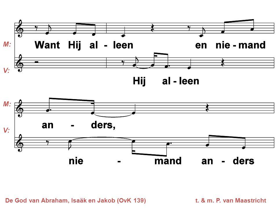 M: V: M: V: De God van Abraham, Isaäk en Jakob (OvK 139) t. & m. P. van Maastricht
