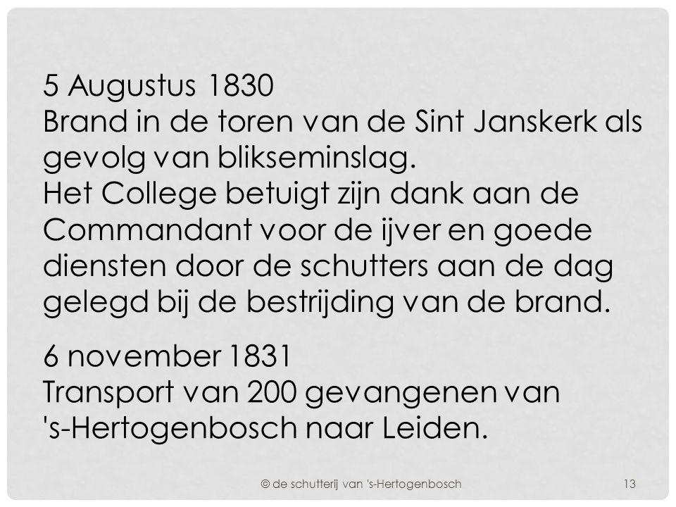 10 juni 1823 Grote brand te Orthen. Verrichten van brandpiketdiensten. © de schutterij van 's-Hertogenbosch 17 februari 1826 Grote brand te 's-Hertoge
