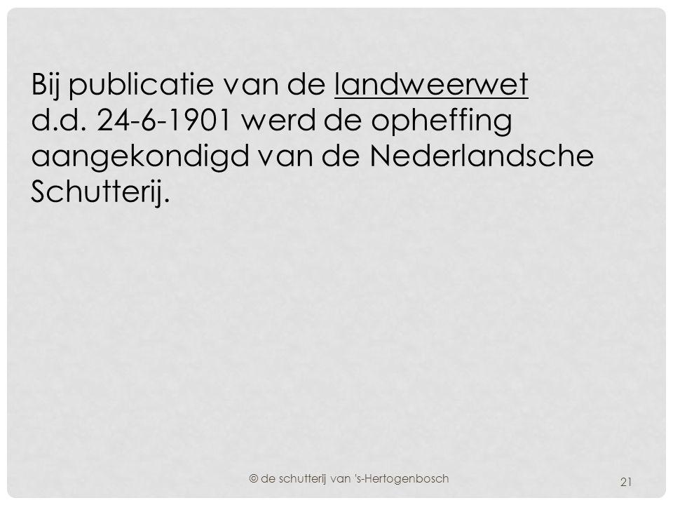 Het resterende deel van de mobiele Bossche Schutterij verrichtte in onze stad garnizoensdiensten. © de schutterij van 's-Hertogenbosch20