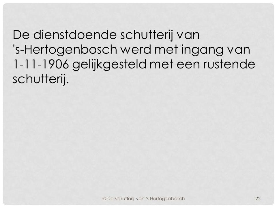 Bij publicatie van de landweerwet d.d. 24-6-1901 werd de opheffing aangekondigd van de Nederlandsche Schutterij. © de schutterij van 's-Hertogenbosch