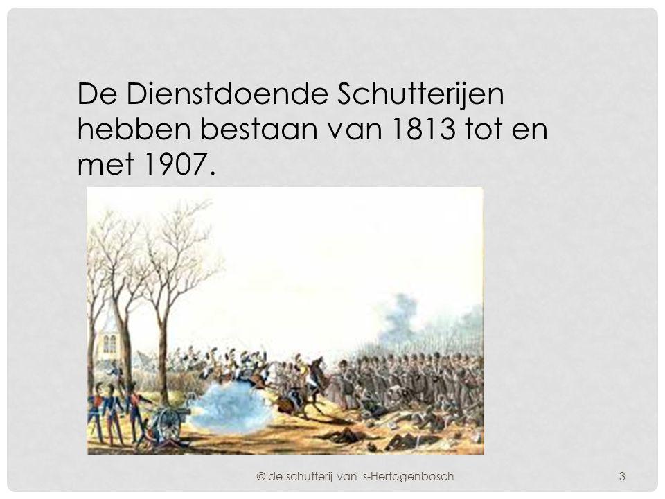 De Dienstdoende Schutterijen hebben bestaan van 1813 tot en met 1907.