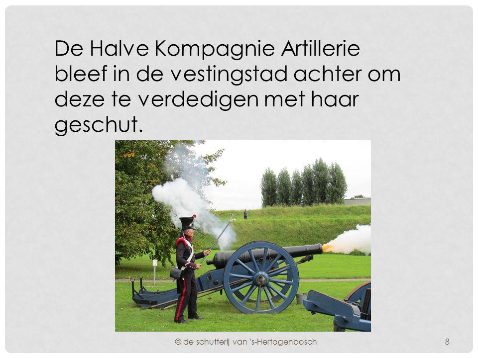 De Halve Kompagnie Artillerie bleef in de vestingstad achter om deze te verdedigen met haar geschut.