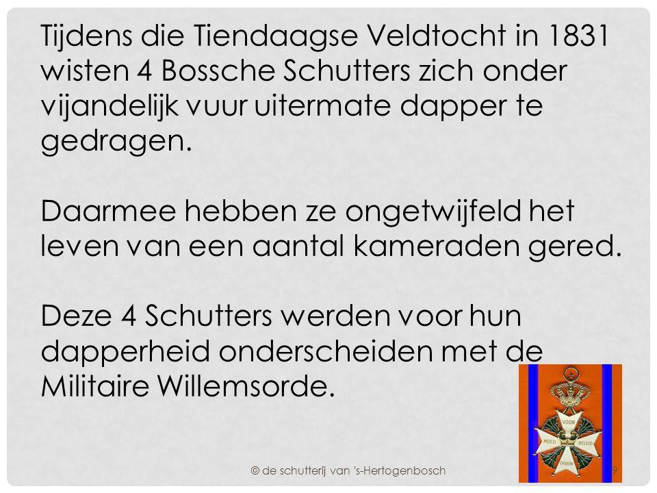 Eén van deze Bossche Compagnieën, werd ingedeeld bij het 1e marsbataljon, dat als volgt was samengesteld: © de schutterij van s-Hertogenbosch 1 Compagnie mobiele Bossche Schutters 3 Compagnieën mobiele Amsterdamsche Schutters.
