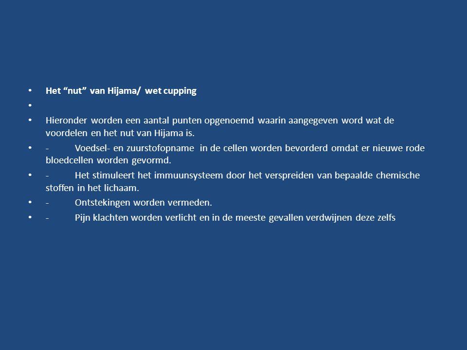 """Het """"nut"""" van Hijama/ wet cupping Hieronder worden een aantal punten opgenoemd waarin aangegeven word wat de voordelen en het nut van Hijama is. - Voe"""