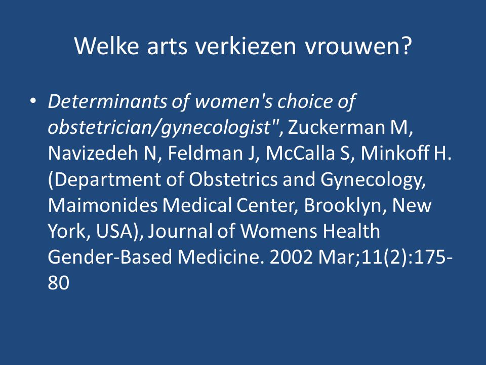 Welke arts verkiezen vrouwen? Determinants of women's choice of obstetrician/gynecologist