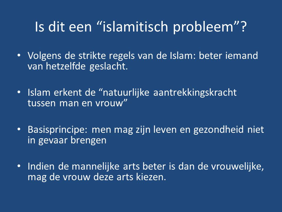 """Is dit een """"islamitisch probleem""""? Volgens de strikte regels van de Islam: beter iemand van hetzelfde geslacht. Islam erkent de """"natuurlijke aantrekki"""