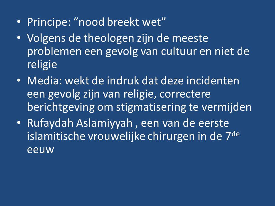 """Principe: """"nood breekt wet"""" Volgens de theologen zijn de meeste problemen een gevolg van cultuur en niet de religie Media: wekt de indruk dat deze inc"""