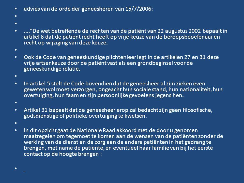 advies van de orde der geneesheren van 15/7/2006:....