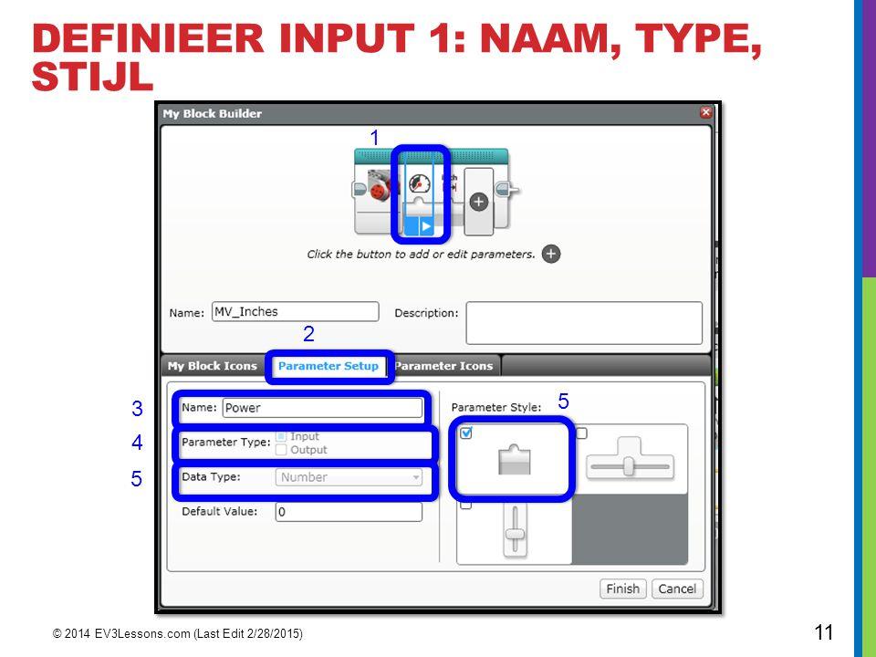 DEFINIEER INPUT 1: NAAM, TYPE, STIJL © 2014 EV3Lessons.com (Last Edit 2/28/2015) 11 1 2 3 5 4 5