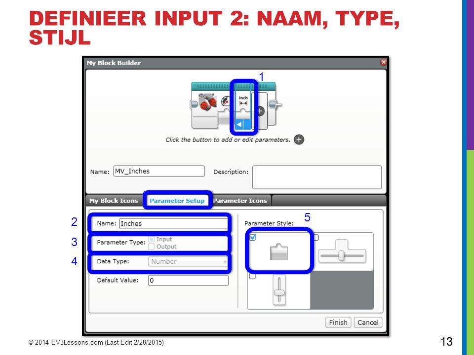 DEFINIEER INPUT 2: NAAM, TYPE, STIJL © 2014 EV3Lessons.com (Last Edit 2/28/2015) 13 5 2 3 4 1