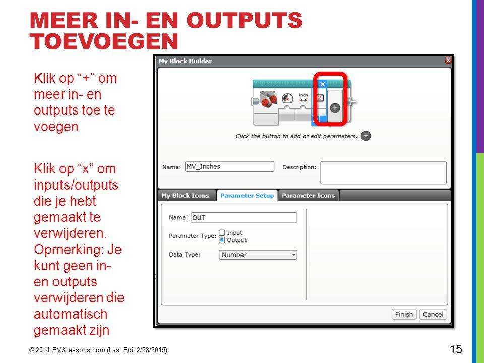 """MEER IN- EN OUTPUTS TOEVOEGEN © 2014 EV3Lessons.com (Last Edit 2/28/2015) 15 Klik op """"+"""" om meer in- en outputs toe te voegen Klik op """"x"""" om inputs/ou"""
