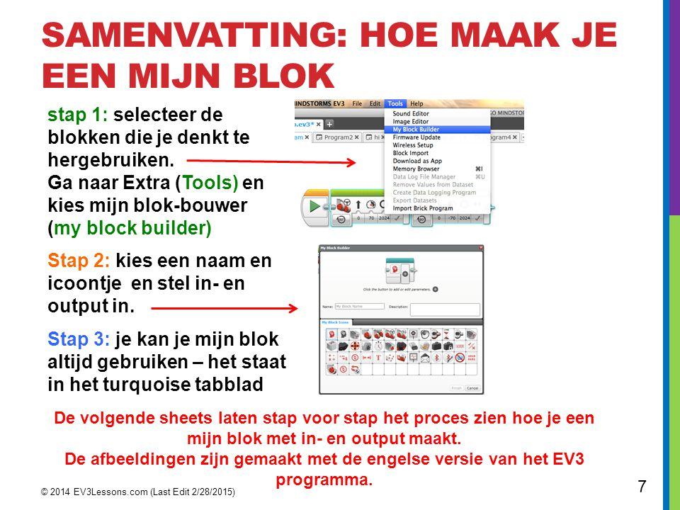 SELECTEER DE BLOKKEN EN KIES MIJN-BLOK BOUWER IN HET MENU © 2014 EV3Lessons.com (Last Edit 2/28/2015) 8 Opmerking: Selecteer de constante blokken niet.