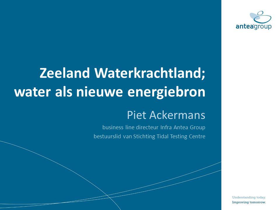 Zeeland Waterkrachtland; water als nieuwe energiebron Piet Ackermans business line directeur Infra Antea Group bestuurslid van Stichting Tidal Testing