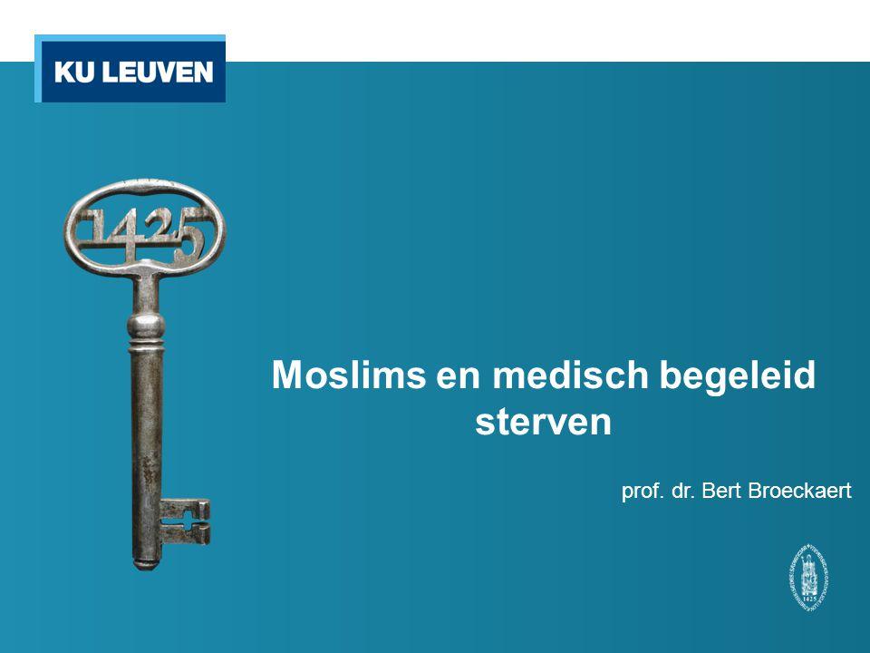prof. dr. Bert Broeckaert Moslims en medisch begeleid sterven