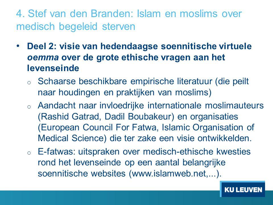 4. Stef van den Branden: Islam en moslims over medisch begeleid sterven Deel 2: visie van hedendaagse soennitische virtuele oemma over de grote ethisc