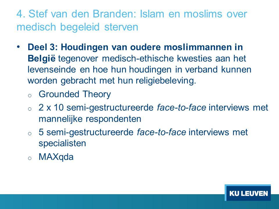 4. Stef van den Branden: Islam en moslims over medisch begeleid sterven Deel 3: Houdingen van oudere moslimmannen in België tegenover medisch-ethische