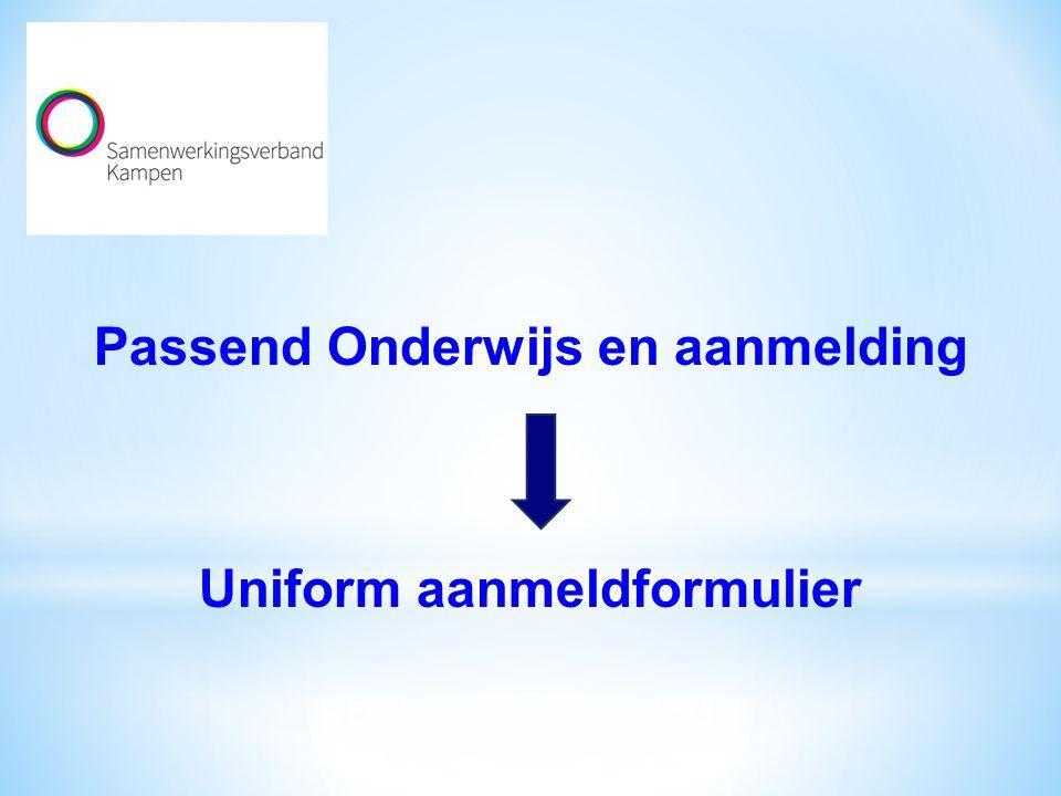 Passend Onderwijs en aanmelding Uniform aanmeldformulier