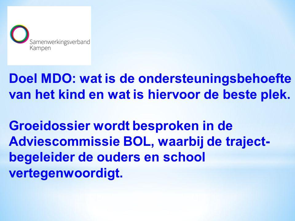 Doel MDO: wat is de ondersteuningsbehoefte van het kind en wat is hiervoor de beste plek.