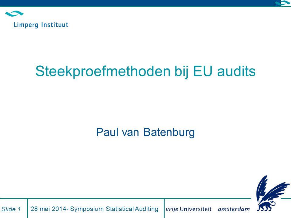 28 mei 2014- Symposium Statistical Auditing Slide 2 Inhoud Inleiding MUS Variables Sampling