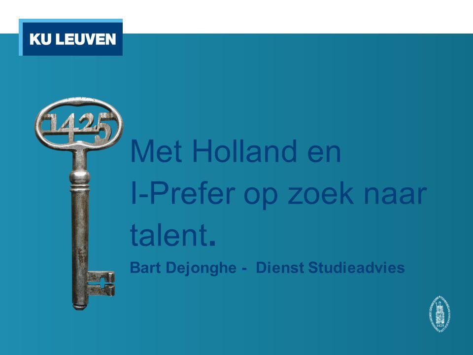 Met Holland en I-Prefer op zoek naar talent. Bart Dejonghe - Dienst Studieadvies