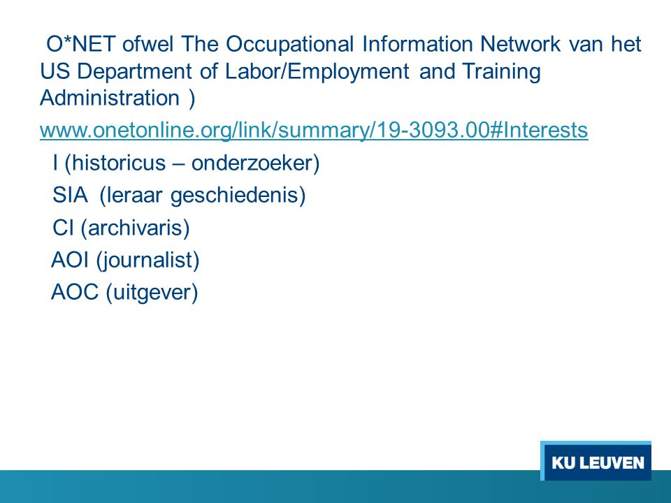 O*NET ofwel The Occupational Information Network van het US Department of Labor/Employment and Training Administration ) www.onetonline.org/link/summa