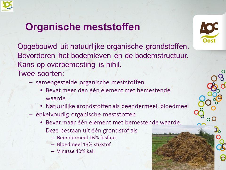 Organische minerale meststoffen Gecombineerde meststof met deels organische- en deels kunstmatige bestanddelen.