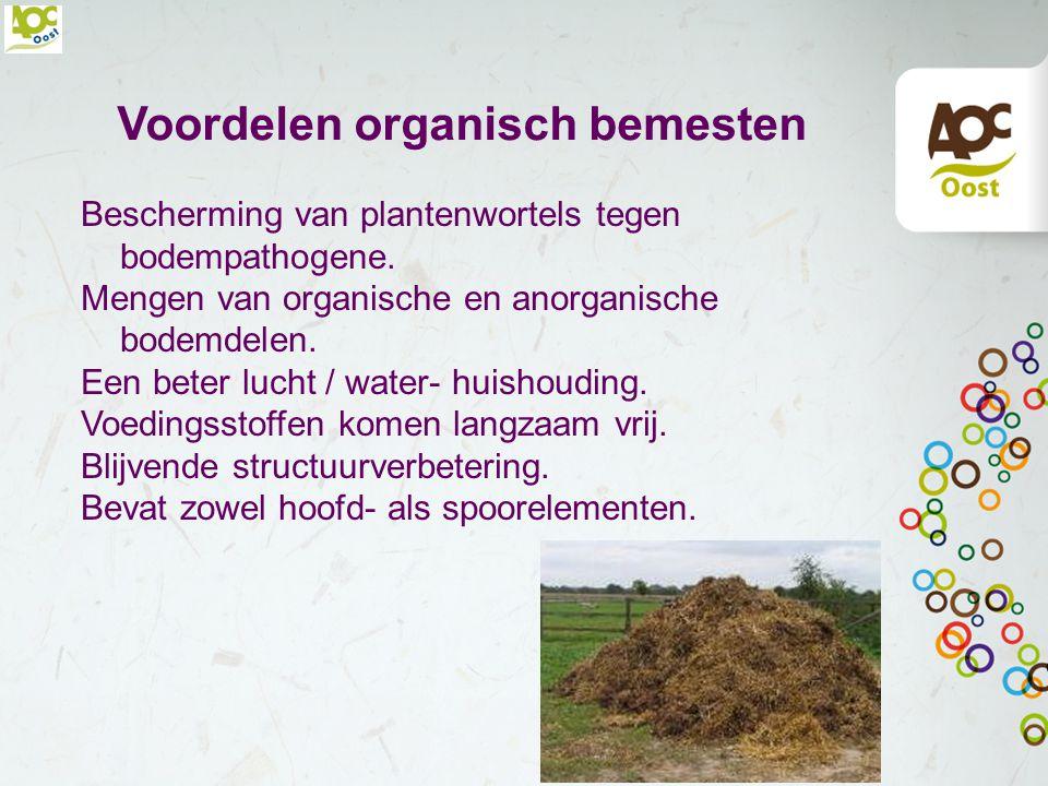 Organische meststoffen Opgebouwd uit natuurlijke organische grondstoffen. Bevorderen het bodemleven en de bodemstructuur. Kans op overbemesting is nih