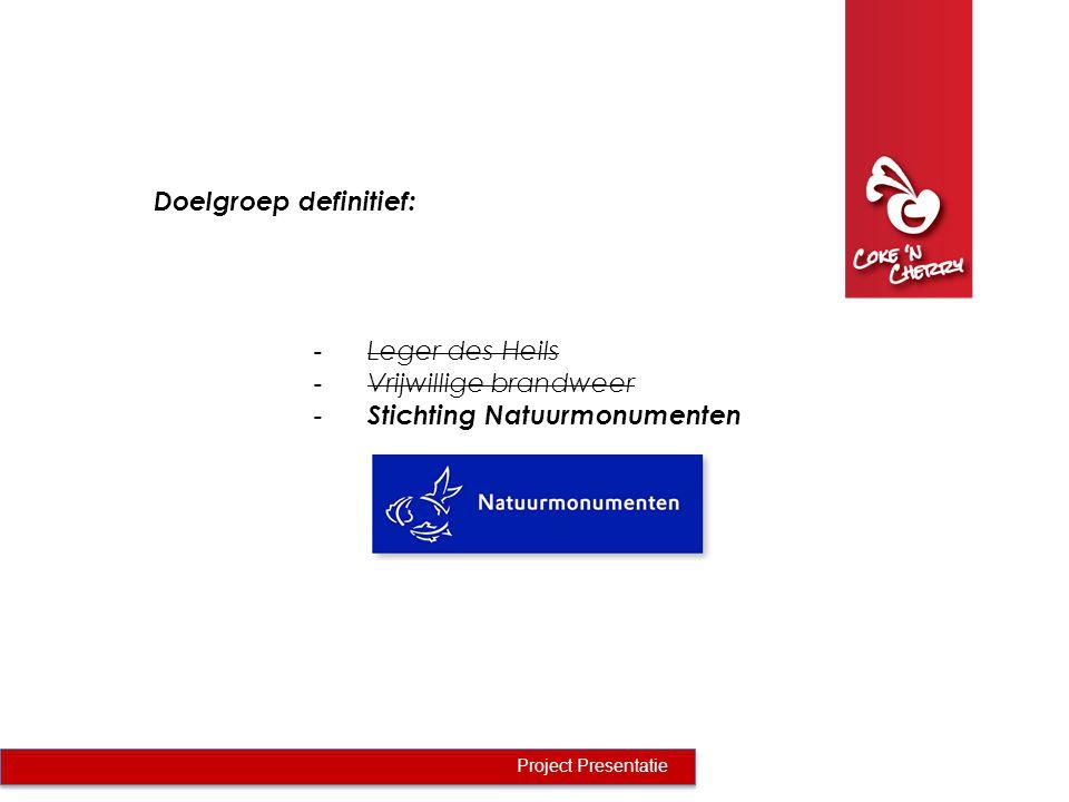 Doelgroep definitief: Project Presentatie -Leger des Heils -Vrijwillige brandweer - Stichting Natuurmonumenten