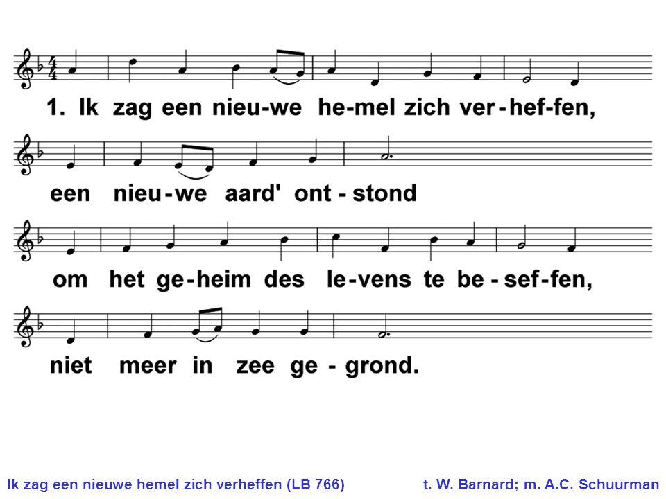 Ik zag een nieuwe hemel zich verheffen (LB 766)t. W. Barnard; m. A.C. Schuurman