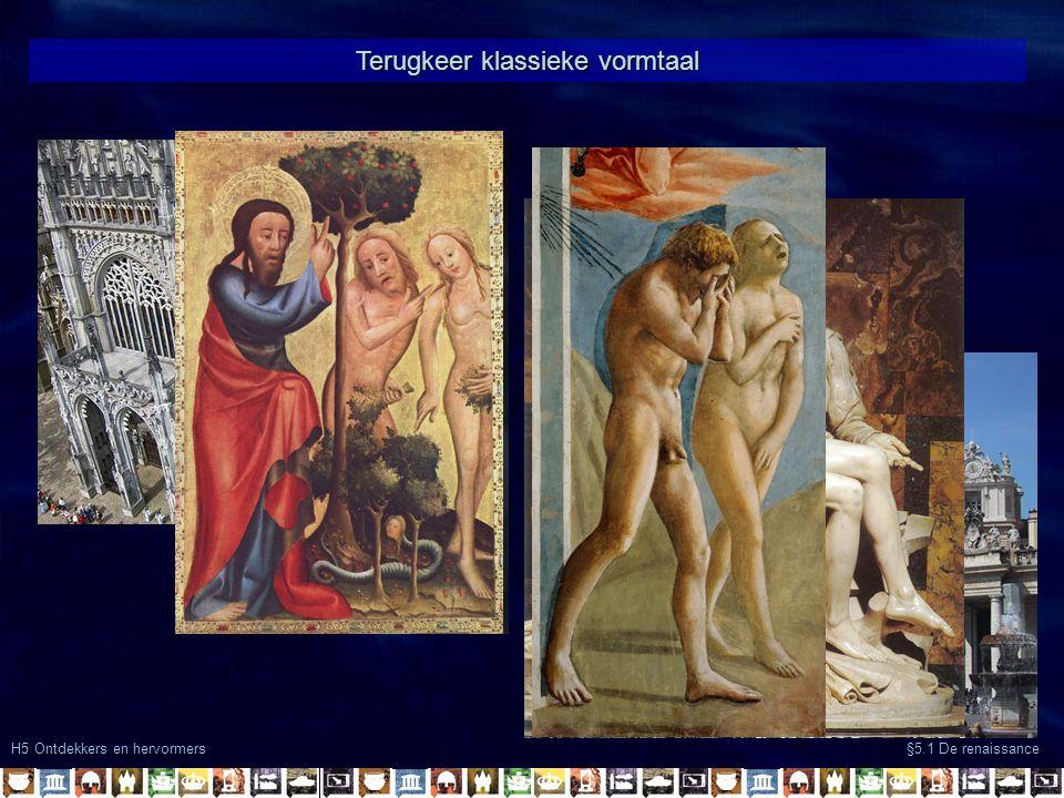 Terugkeer klassieke vormtaal H5 Ontdekkers en hervormers §5.1 De renaissance