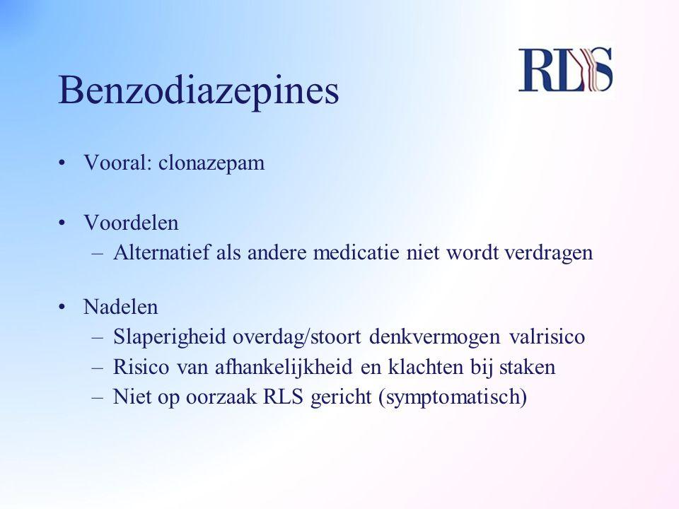 Benzodiazepines Vooral: clonazepam Voordelen –Alternatief als andere medicatie niet wordt verdragen Nadelen –Slaperigheid overdag/stoort denkvermogen