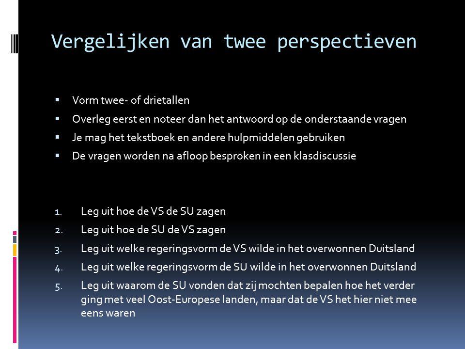Vergelijken van twee perspectieven  Vorm twee- of drietallen  Overleg eerst en noteer dan het antwoord op de onderstaande vragen  Je mag het tekstb