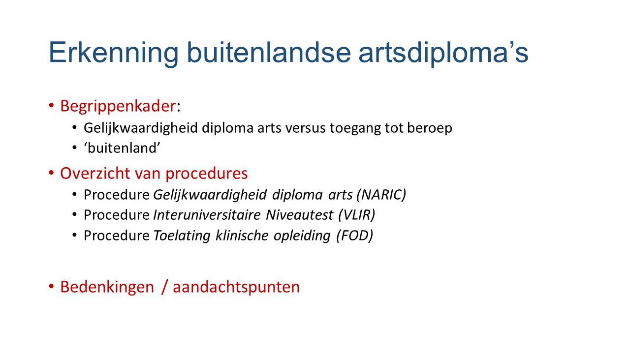 Erkenning buitenlandse artsdiploma's Begrippenkader: Gelijkwaardigheid diploma arts versus toegang tot beroep 'buitenland' Overzicht van procedures Pr