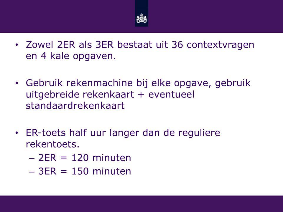 Zowel 2ER als 3ER bestaat uit 36 contextvragen en 4 kale opgaven. Gebruik rekenmachine bij elke opgave, gebruik uitgebreide rekenkaart + eventueel sta