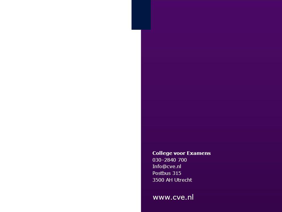 www.cve.nl College voor Examens 030–2840 700 Info@cve.nl Postbus 315 3500 AH Utrecht