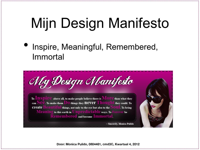 Mijn Design Manifesto Inspire, Meaningful, Remembered, Immortal