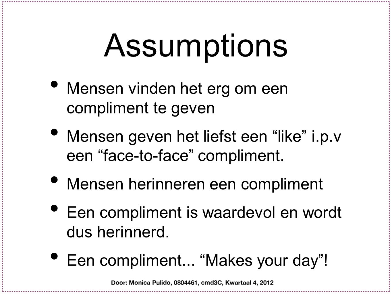 Experiments What I like about you! Anoniem complimenten geven