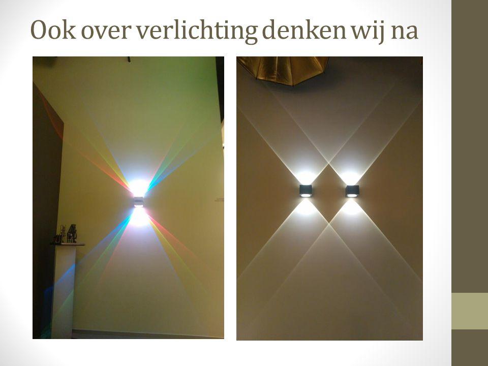 Ook over verlichting denken wij na