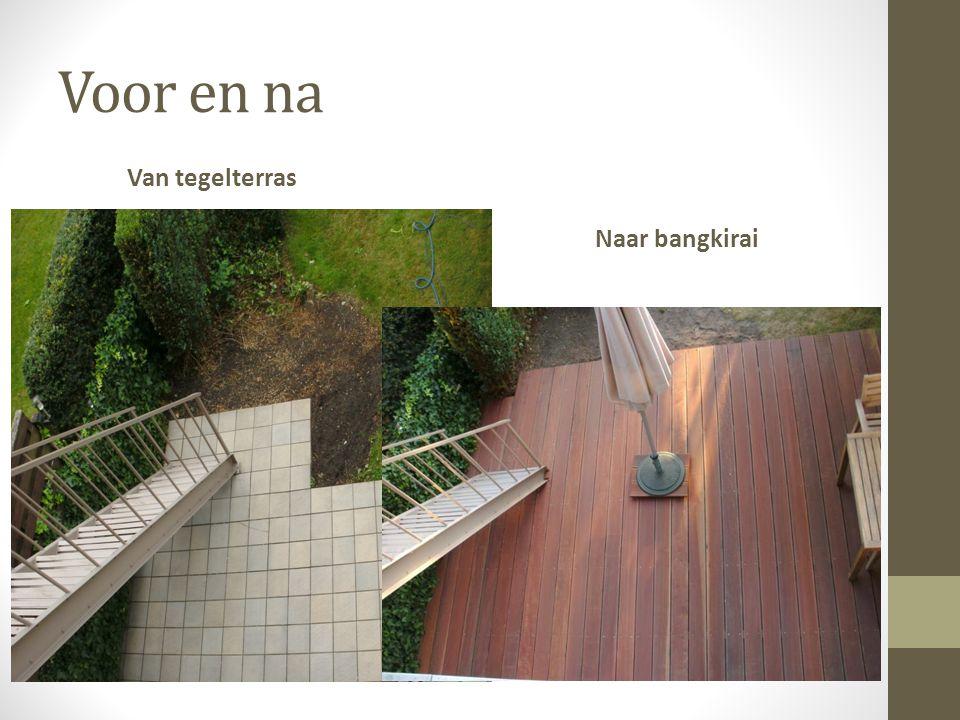 Voor en na Van tegelterras Naar bangkirai