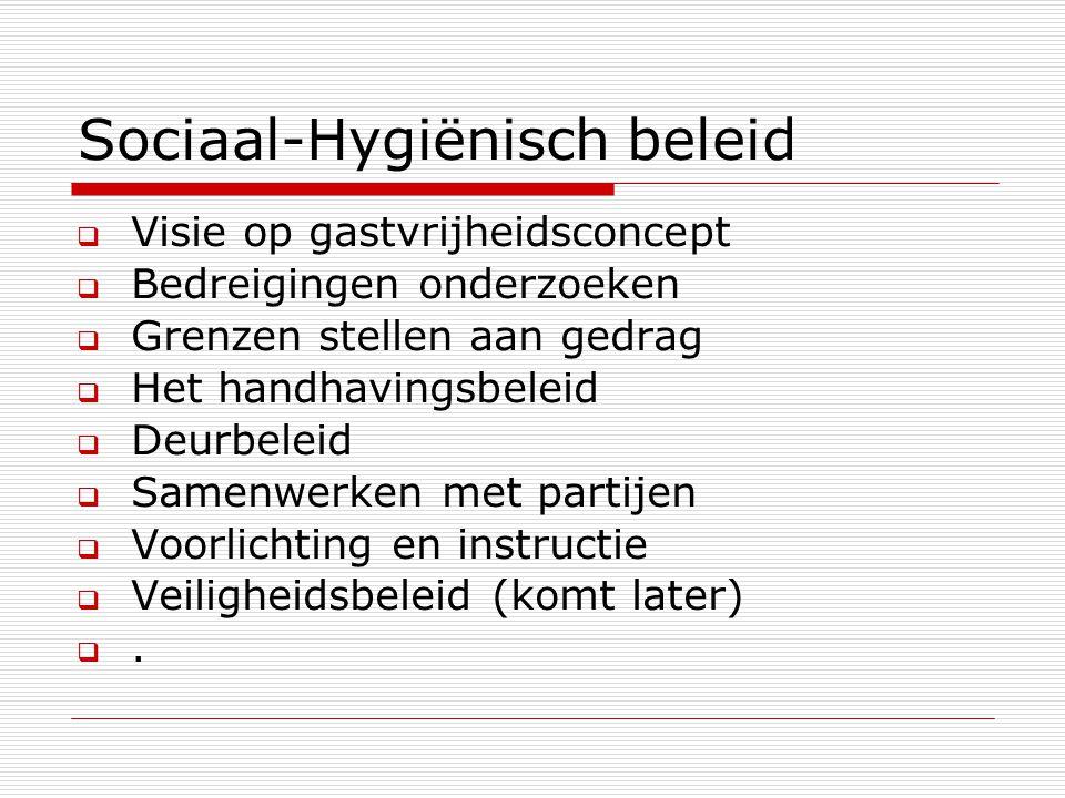 Sociaal-Hygiënisch beleid Een goede gedragsregel bestaat uit drie onderdelen, namelijk:  doel van de regel;  inhoud van de regel;  het waarom van de regel.
