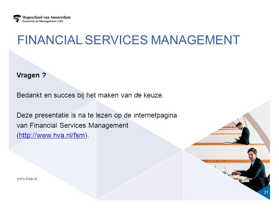 FINANCIAL SERVICES MANAGEMENT 21 Vragen .Bedankt en succes bij het maken van de keuze.