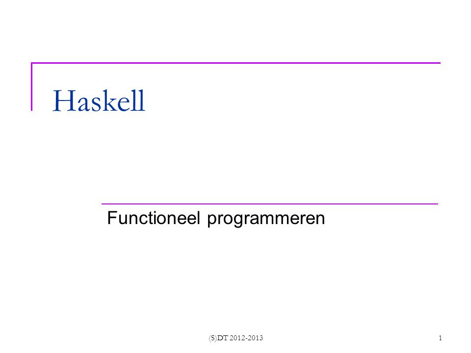 (S)DT 2012-2013 42 Parameter passing mechanisme Wat ken je al.