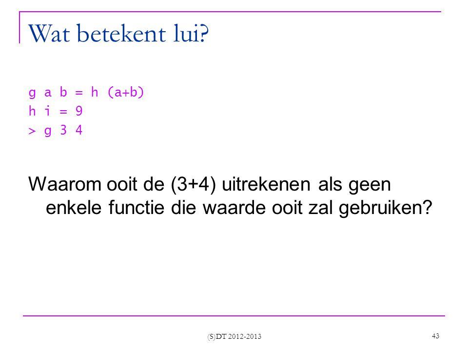 (S)DT 2012-2013 43 Wat betekent lui.