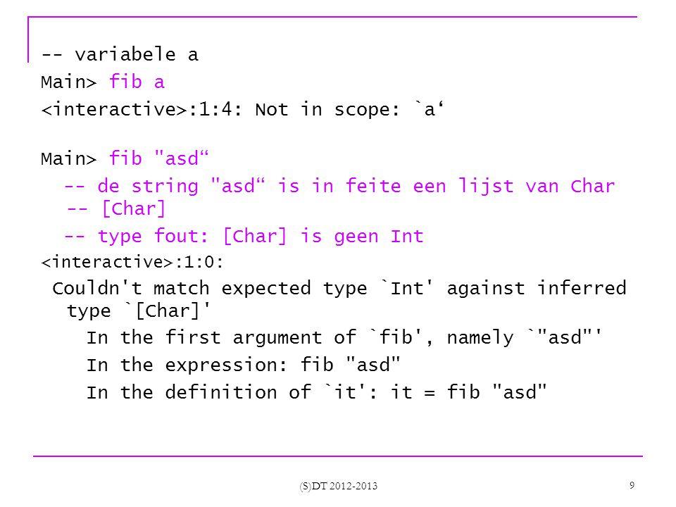 (S)DT 2012-2013 50 Kijk zelf na Main> take 3 langelijst [1,2,3] Welke functie zorgt voor de evaluatie van welke uitdrukking???