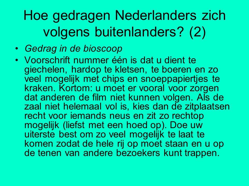 Hoe gedragen Nederlanders zich volgens buitenlanders? (2) Gedrag in de bioscoop Voorschrift nummer één is dat u dient te giechelen, hardop te kletsen,
