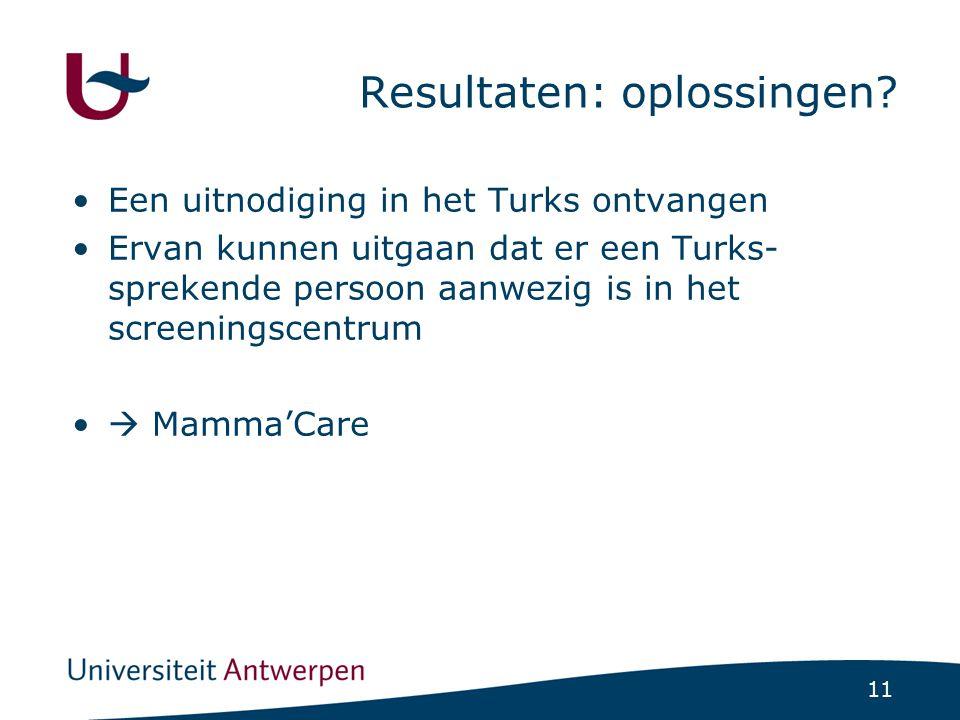 11 Resultaten: oplossingen? Een uitnodiging in het Turks ontvangen Ervan kunnen uitgaan dat er een Turks- sprekende persoon aanwezig is in het screeni