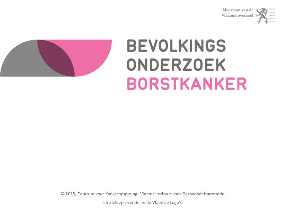 1 © 2013, Centrum voor Kankeropsporing, Vlaams Instituut voor Gezondheidspromotie en Ziektepreventie en de Vlaamse Logo's